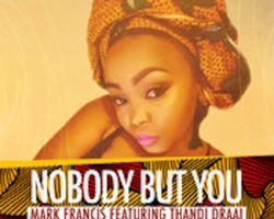 Mark Francis, Thandi Draai - Nobody But You [Original]